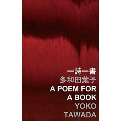 A Poem for a Book (International Poets in Hong Kong) - Paperback NEW Tawada, Yok