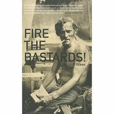 Fire the ba*tards! (American Literature - Paperback NEW Jack Green 2012-01-24