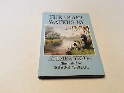The Quiet Waters by by Aylmer Tryon (Hardback, 1988)