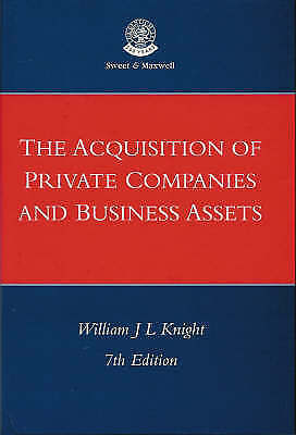 The Acquisition of Private Companies and Business Assets by W.J.L. Knight (Mixed