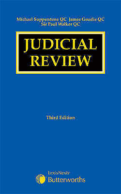 Judicial Review by C.M.G. Himsworth, Michael Supperstone, Paul Walker, James