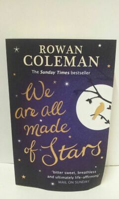 WE ARE ALL MADE OF STARS Coleman, Rowan: