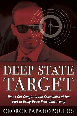 Deep State Target by George Papadopoulos Hardcover President Trump Hoaxes NEW