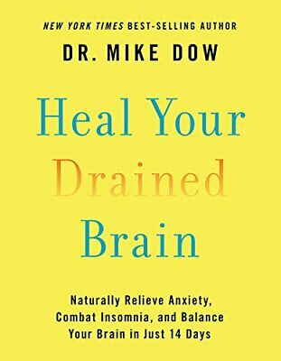 Heal Your Drained Brain: Naturally Relieve Anxiety, Combat Insomnia, and Balance