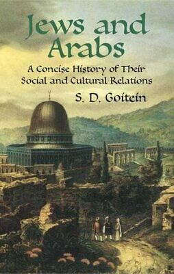 NEW - Jews and Arabs: A Concise History of Their Social and Cultural Relations