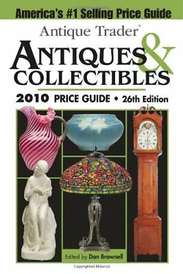 NEW - Antique Trader Antiques & Collectibles 2010 Price Guide