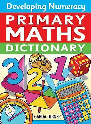 Developing Numeracy: Primary Maths Dictionary Key Stage 2 Concise Illustrated...