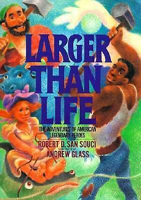 Larger Than Life : The Adventures of American Legendary Heroes