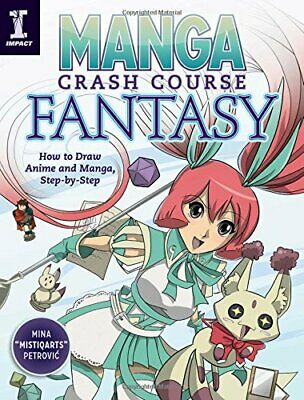 NEW - Manga Crash Course Fantasy: How to Draw Anime and Manga, Step by Step