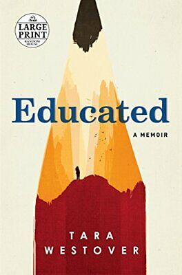 Educated: A Memoir (Random House Large Print) by Westover, Tara