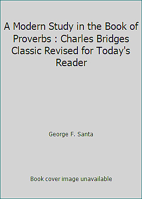 A Modern Study in the Book of Proverbs : Charles Bridges Classic...  (NoDust)