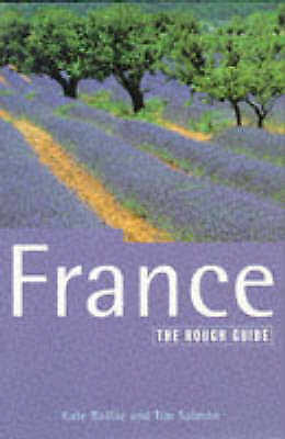 """VERY GOOD"" France: The Rough Guide, Fifth Edition (5th ed), KATE BAILLIE, TIM S"