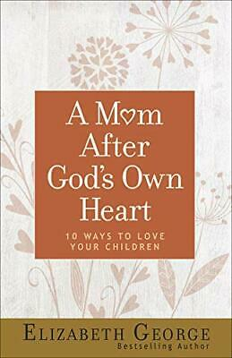 NEW - A Mom After God's Own Heart: 10 Ways to Love Your Children