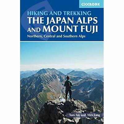 Hiking and Trekking in the Japan Alps and Mount Fuji:  - Paperback / softback N