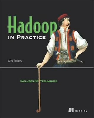 Hadoop in Practice: Includes 85 Techniques by Holmes, Alex -Paperback