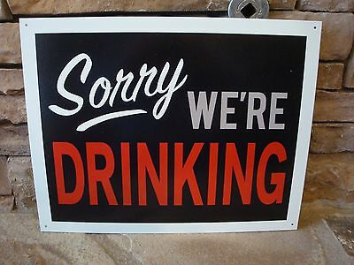 Sorry We're Drinking TIN SIGN metal wall decor funny bar beer wine whiskey