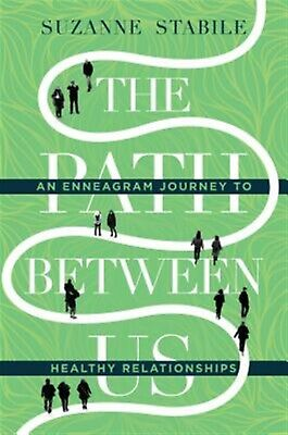 The Path Between Us An Enneagram Journey Healthy Relationship by Stabile Suzanne