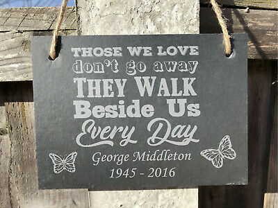 Personalised In Loving Memory Hanging Slate - Those We Love Don't Go Away Verse