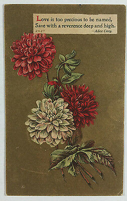 Vintage Postcard with Alice Cary Love Poetry Sayings and Dahlia Flowers Posted