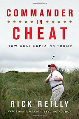 Commander in Cheat: How Golf Explains Trump Hardcover 18 club championships NEW