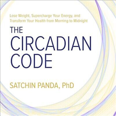 The Circadian Code Lose Weight Supercharge Your Energy Tra by Panda Sat CD-AUDIO