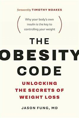 The Obesity Code: Unlocking the Secrets of Weight Loss by Fung, Jason -Paperback