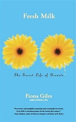 Fresh Milk: The Secret Life of Breasts by Giles, Fiona -Paperback