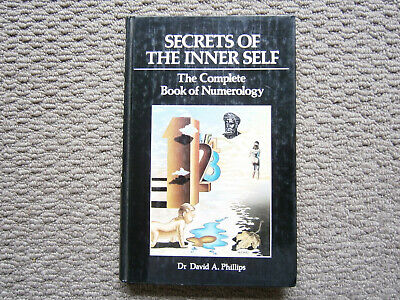 Secrets Of The Inner Self, The Complete Book Of Numerology. David A. Phillips.