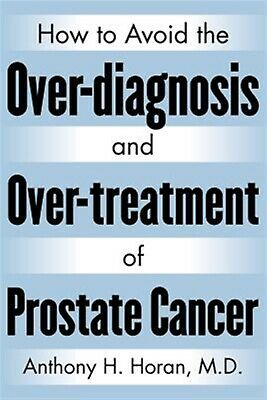 How to Avoid the Over-Diagnosis and Over-Treatment of Prostate Ca 9780982732151