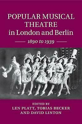 Popular Musical Theatre in London and Berlin: 1890 to 1939 by Len Platt Paperbac