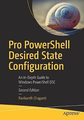 Pro PowerShell Desired State Configuration: An In-Depth Guide to Windows PowerSh