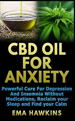 CBD Oil for Anxiety Powerful Cure for Depression Insomnia Wi by Hawkins Ema