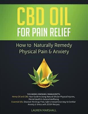 CBD Oil for Pain Relief How Naturally Remedy Physical Pain &  by Marshall Lauren