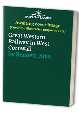 Great Western Railway in West Cornwall by Bennett, Alan Paperback Book The Cheap
