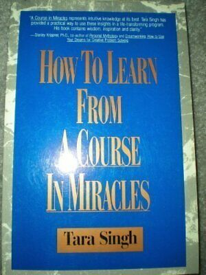 How to Learn from a Course in Miracles by Singh, Tara Paperback Book The Cheap