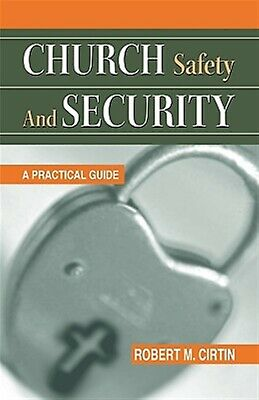 Church Safety and Security: A Practical Guide by Cirtin, Robert M. -Paperback