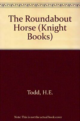 The Roundabout Horse (Knight Books) by Todd, H.E. Paperback Book The Cheap Fast
