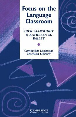 Focus on the Language Classroom: An Introduct... by Allwright, Richard Paperback