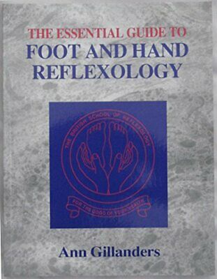 The Essential Guide to Foot and Hand Reflexology by Gillanders, Ann Hardback The