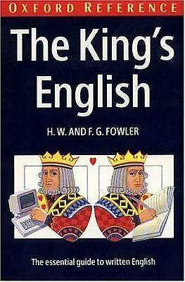 The King's English (Oxford Quick Reference) by Fowler, H. W.; Fowler, F. G.
