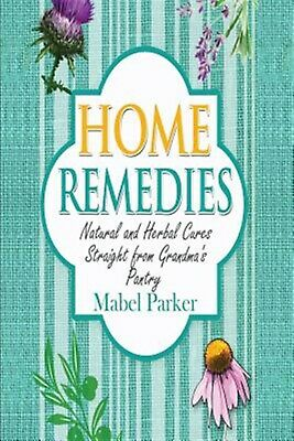 Home Remedies Natural Herbal Cures Straight Grandmas Pa by Parker Mabel