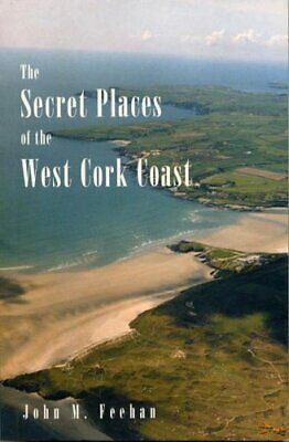 Secret Places of the West Cork Coast by Feehan, John M Paperback Book The Cheap