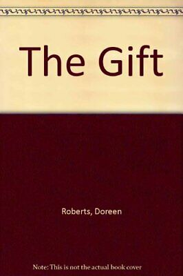 The Gift by Roberts, Doreen Hardback Book The Cheap Fast Free Post