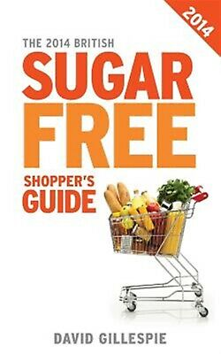 The 2014 British Sugar Free Shopper's Guide by Gillespie, David -Paperback