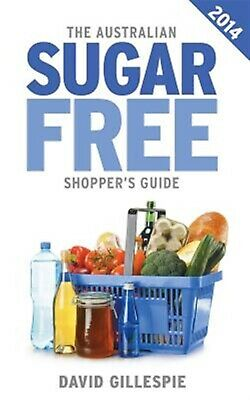 The Australian Sugar Free Shopper's Guide by Gillespie, MR David -Paperback