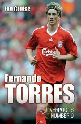 Fernando Torres: Liverpool's Number 9 by Ian Cruise Hardback Book The Cheap Fast