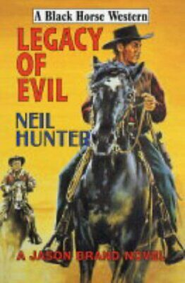 Legacy of Evil (Black Horse Western) by Hunter, Neil Hardback Book The Cheap