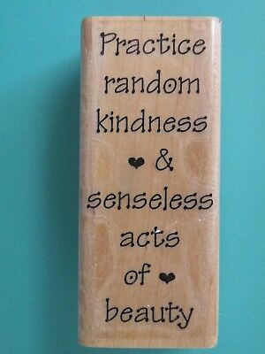 Practice Random Kindness & Senseless Acts of Beauty STAMP CABANA Rubber Stamp