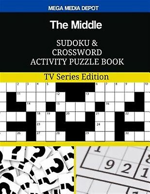 The Middle Sudoku Crossword Activity Puzzle Book TV Series E by Depot Mega Media