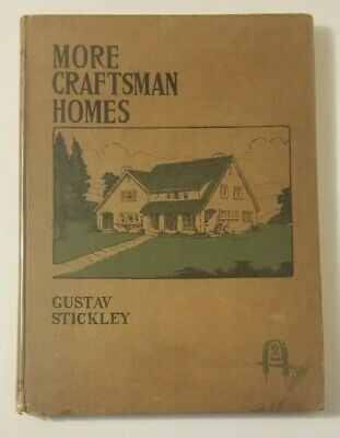 More Craftsman Homes by Gustav Stickley, 1912 Illustrated Hardcover, First Ed.
